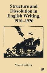 Structure and Dissolution in English Writing, 1910–1920