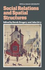 Social Relations and Spatial Structures