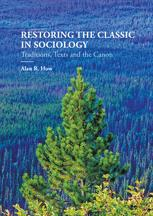 Restoring the Classic in Sociology