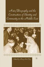 Auto/Biography and the Construction of Identity and Community in the Middle East