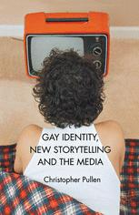 Gay Identity, New Storytelling and the Media