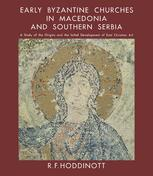 Early Byzantine Churches in Macedonia and Southern Serbia