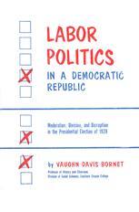 Labor Politics in a Democratic Republic