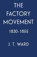 The Factory Movement, 1830–1855