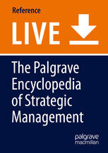 The Palgrave Encyclopedia of Strategic Management