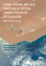 Global, Regional and Local Dimensions of Western Sahara's Protracted Decolonization
