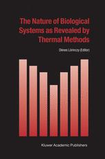 The Nature of Biological Systems as Revealed by Thermal Methods