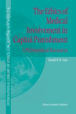 The Ethics of Medical Involvement in Capital Punishment