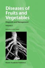 Diseases of Fruits and Vegetables Volume I