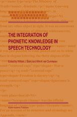 The Integration of Phonetic Knowledge in Speech Technology