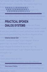 Practical Spoken Dialog Systems