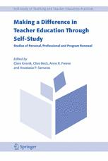 Making a Difference in Teacher Education Through Self-Study