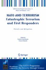 NATO AND TERRORISM Catastrophic Terrorism and First Responders: Threats and Mitigation