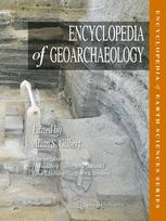 Encyclopedia of Geoarchaeology :