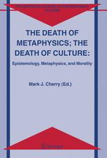 The death of metaphysics; the death of culture