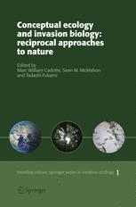 Conceptual Ecology and Invasion Biology: Reciprocal Approaches to Nature