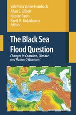 The Black Sea Flood Question: Changes in Coastline, Climate, and Human Settlement