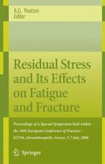 Residual Stress and Its Effects on Fatigue and Fracture
