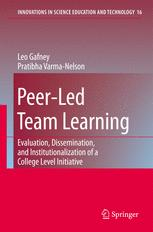 Peer-Led Team Learning: Evaluation, Dissemination, and Institutionalization of a College Level Initiative