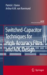 Switched-Capacitor Techniques For High-Accuracy Filter And ADC Design