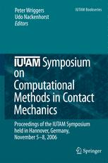 IUTAM Symposium on Computational Methods in Contact Mechanics