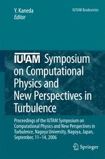 IUTAM Symposium on Computational Physics and New Perspectives in Turbulence