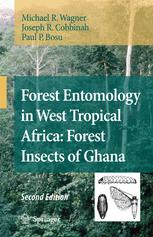 Forest Entomology in West Tropical Africa: Forests Insects of Ghana