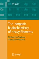 The Inorganic Radiochemistry of Heavy Elements