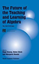 The Future of the Teaching and Learning of Algebra The 12                 th                ICMI Study