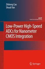 Low-Power High-Speed ADCs for Nanometer CMOS Integration