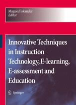 Innovative Techniques in Instruction Technology, E-learning, E-assessment, and Education