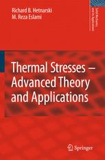Thermal Stresses – Advanced Theory and Applications