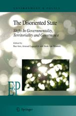 The Disoriented State: Shifts in Governmentality, Territoriality and Governance