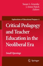 Critical Pedagogy and Teacher Education in the Neoliberal Era