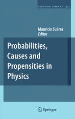 Probabilities, Causes and Propensities in Physics