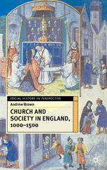 Church and Society In England 1000–1500