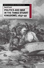 Politics and War in the Three Stuart Kingdoms, 1637–49