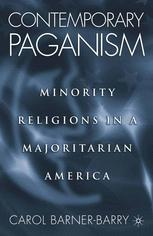 Contemporary Paganism: Minority Religions in a Majoritarian America