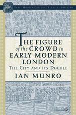 The Figure of the Crowd in Early Modern London
