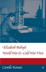 Elizabeth Bishop's World War II-Cold War View