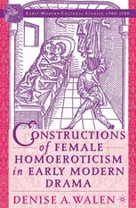 Constructions of Female Homoeroticism in Early Modern Drama
