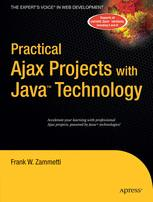Practical Ajax Projects with Java™ Technology