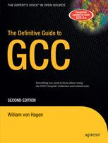 The Definitive Guide to GCC