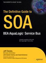 The Definitive Guide to SOA: BEA AquaLogic® Service Bus