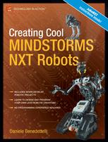 Creating Cool MINDSTORMS® NXT Robots