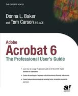 Adobe Acrobat 6: The Professional User's Guide