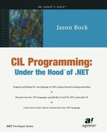 CIL Programming: Under the Hood™ of .NET