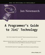 A Programmer's Guide to Jini™ Technology
