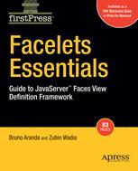 Facelets Essentials: Guide to JavaServer™ Faces View Definition Framework