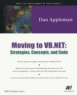 Moving to VB.NET: Strategies, Concepts, and Code